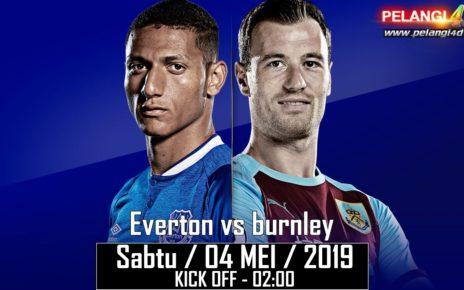 PREDIKSI EVERTON VS BURNLEY 04 MEI 2019