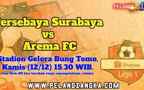 Prediksi Persebaya Surabaya vs Arema FC, 12 Desember 2019