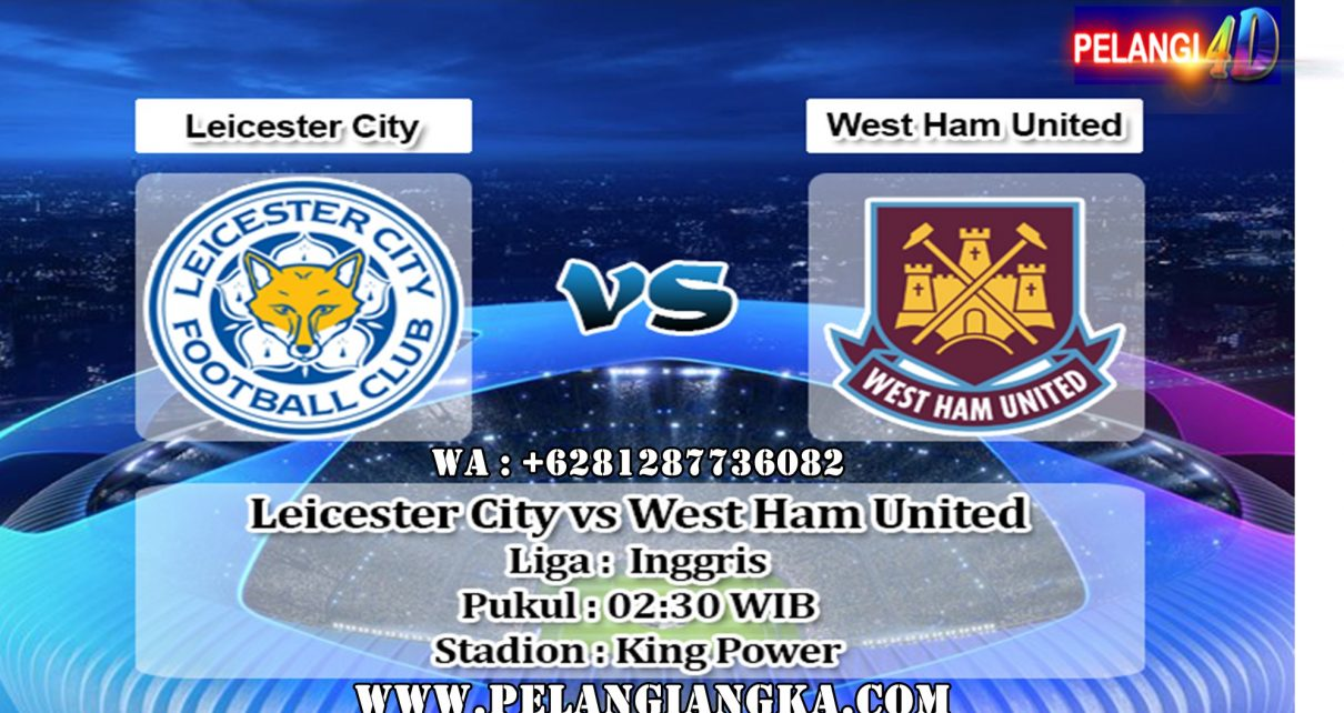Prediksi Skor Leicester City vs West Ham United 23 Januari 2020