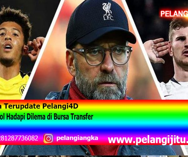 Liverpool Hadapi Dilema di Bursa Transfer