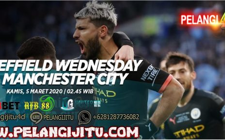 Prediksi Skor Bola Sheffield Wednesday vs Manchester City 5 Maret 2020
