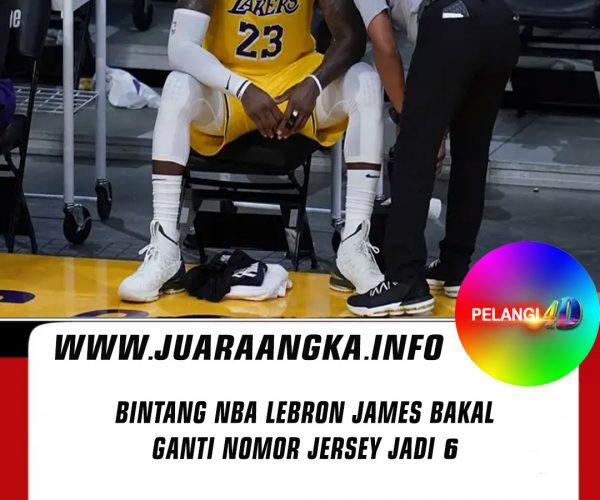 Bintang NBA LeBron James Bakal Ganti Nomor Jersey Jadi 6