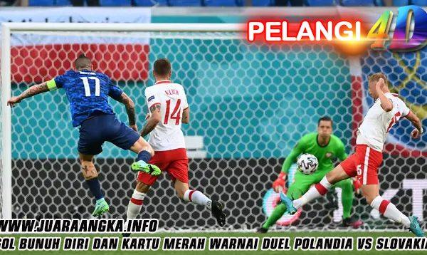 Gol Bunuh Diri dan Kartu Merah Warnai Duel Polandia vs Slovakia